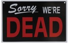 Sorry We're Dead / Open for Victims Halloween Sign
